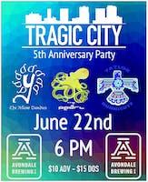 Tragic City 5 Year Anniversary Show
