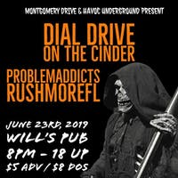 Montgomery Drive & Havoc Underground Present: Dial Drive, On The Cinder, Problemaddicts, and Rushmorefl