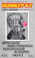 Hunnypot at The Mint 6/24 w. DAVID HAYMAN (MUSIC SUPERVISOR, THE SUPERGROUP, INTERVIEW/DJ SET) + GAVIN HALEY + GEENA FONTANELLA + THE LITTLE MISS + EL CHAVITO + HUNNYPOT DANCE PARTY