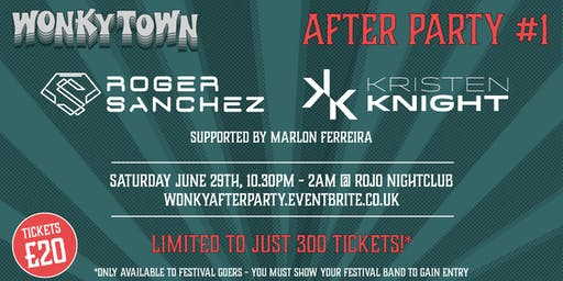 Wonky After Party #1 - Roger Sanchez and Kristen Knight just 300 tickets !!