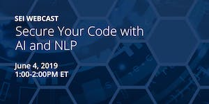 Secure Your Code with AI and NLP [SEI Webcast]