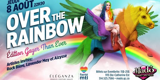 OVER THE RAINBOW, édition Gayer than Ever, présenté par Eleganza