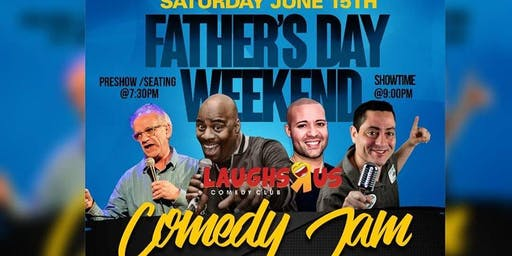 FATHER'S DAY WEEKEND COMEDY JAM