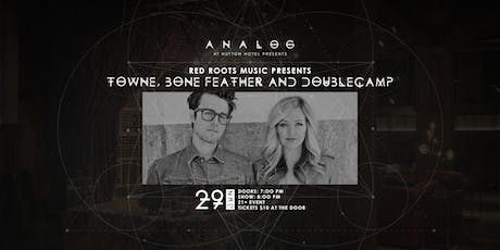 Red Roots Music presents TOWNE, Bone Feather and DoubleCamp tickets