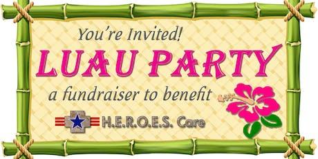 Luau Party - Fundraiser for H.E.R.O.E.S. Care tickets
