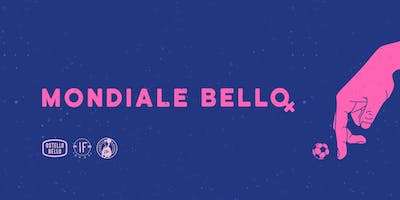 Mondiale Bello || Launch Party