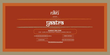 Chef Niku presents Yaatra (Supper Club) tickets