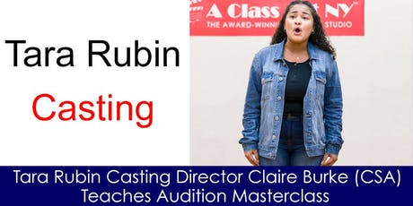 Tara Rubin Casting Director Claire Burke (CSA) Teaches Audition Masterclass  tickets