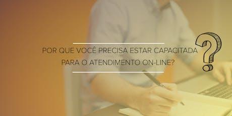4ª OpenClass - POR QUE VOCÊ PRECISA ESTAR CAPACITADA PARA O ATENDIMENTO ON-LINE? ingressos