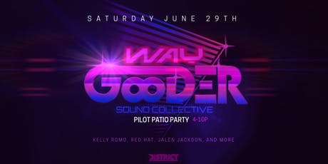 Way Gooder Sound Collective - Patio Party tickets