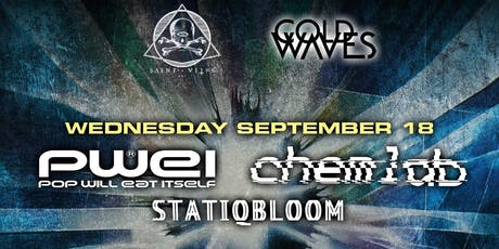 Cold Waves presents: POP WILL EAT ITSELF + CHEMLAB + STATIQBLOOM tickets