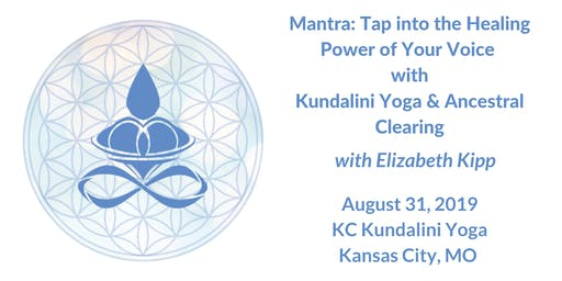 Mantra: Tap into the Healing Power of Your Voice with Kundalini Yoga & Ancestral Clearing