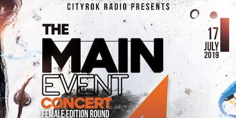 Cityrok Radio Presents: The Main Event Concert Series Female Edition 4 tickets