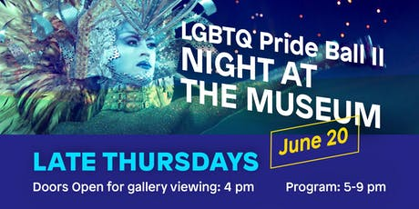 Late Thursdays: Pride Art Ball II - Night at the Museum tickets
