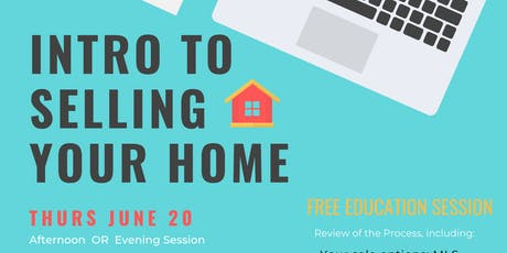 Intro to Selling your Home - Afternoon tickets