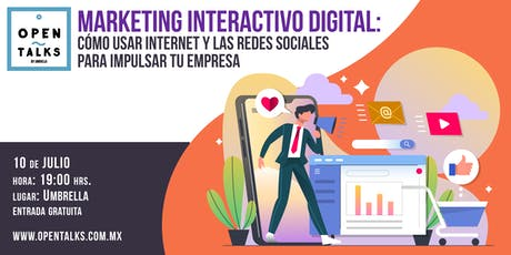 MARKETING INTERACTIVO DIGITAL - APRENDE A UTILIZAR INTERNET Y LAS REDES SOCIALES PARA IMPULSAR TU EMPRESA boletos
