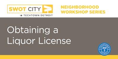 Neighborhood Workshop Series: Obtaining a Liquor License