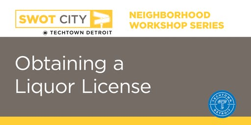 Neighborhood Workshop Series: Obtaining a Liquor License