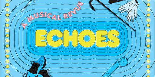 Music House Presents: Echoes,  a Musical Review (Saturday, 6/15/19)