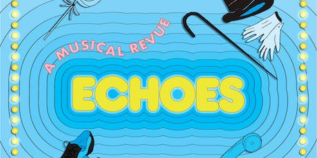 Music House Presents: Echoes,  a Musical Review (Sunday, 6/16/19) tickets
