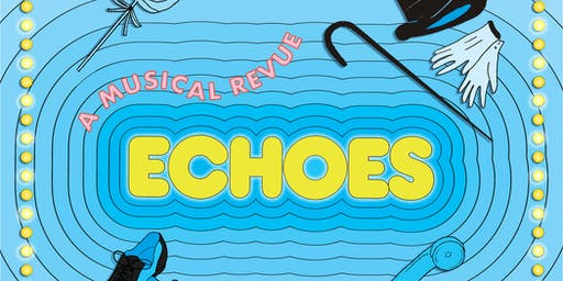 Music House Presents: Echoes,  a Musical Review (Sunday, 6/16/19)