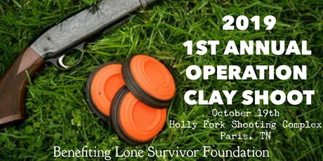 1st Annual Operation Clay Shoot benefiting Lone Survivor Foundation tickets