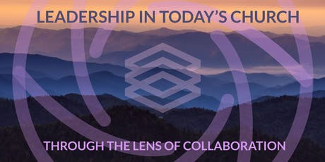 Leadership in Today's Church through the Lens of Collaboration tickets