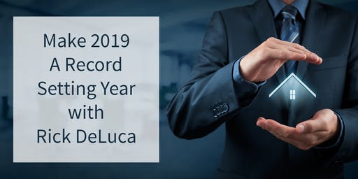 Selling Real Estate - Make 2019 A Record Setting Year!