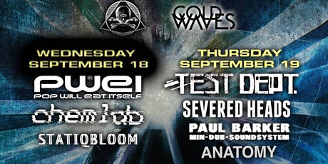 2-DAY PASS - Cold Waves: POP WILL EAT ITSELF, TEST DEPT, CHEMLAB plus more tickets