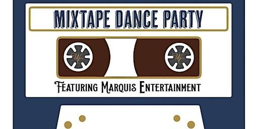 Mixtape Dance Party w/Marquis