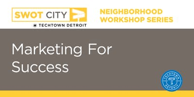 Neighborhood Workshops: Marketing for Success