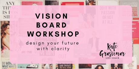 Vision Board Workshop by Kate Grosvenor Coaching (September 2019) tickets