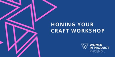 Women in Product Phoenix: Honing your Craft tickets