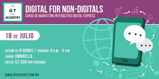 DIGITAL FOR NON DIGITALS - CURSO DE MARKETING INTERACTIVO DIGITAL EXPRESS