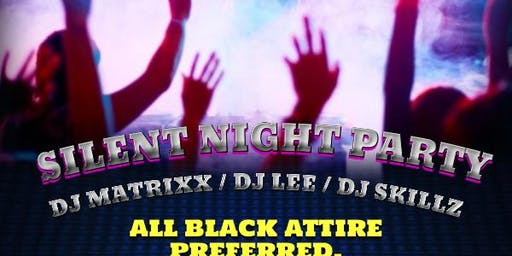 All Black Silent Night Party!