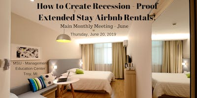 How to Create Recession - Proof Extended Stay Airbnb Rentals! June- MREI