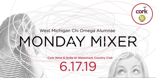 West Michigan Chi Omega Alumnae JUNE MONDAY MIXER!