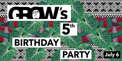 Grow's 5th Birthday!
