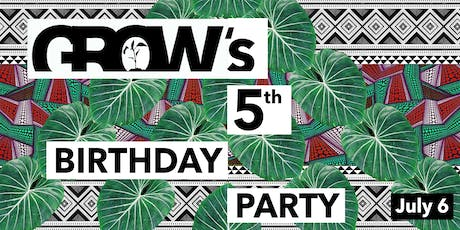 Grow's 5th Birthday! tickets