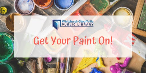 Get Your Paint On! (ages 7+)