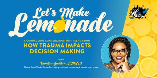 Let's Make Lemonade!- A Courageous Conversation with Teens about Trauma