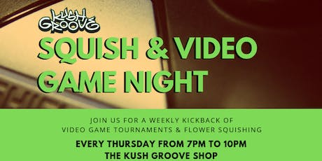 Kush Groove Squish & Video Game Night tickets