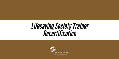 Lifesaving Society Trainer Recertification - New West