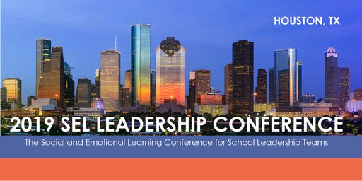 2019 Social Emotional Learning Conference for School Leadership Teams