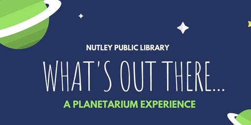 What's Out There: A Planetarium Experience (Ages 6-12) - Session 1 (7/20 at 10:00 AM)