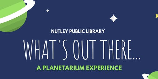 What's Out There: A Planetarium Experience (Ages 12-18) - Session 3 (7/20 at 12:00 PM)