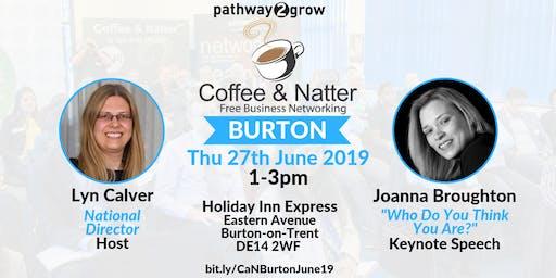 Burton Coffee & Natter - Free Business Networking Thurs 27th June 2019