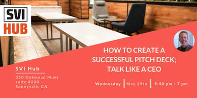 How to create a successful Pitch Deck; talk like a CEO