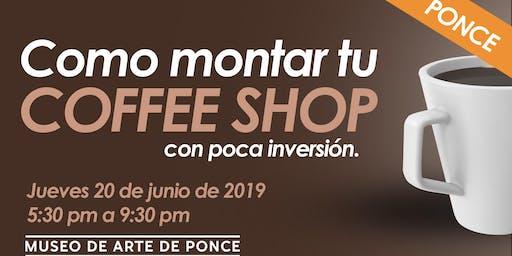 Taller: Como montar mi Coffee Shop con poco presupuesto (Ponce)
