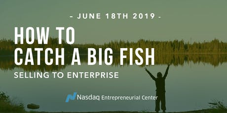 How to Catch a Big Fish: Selling to Enterprise tickets